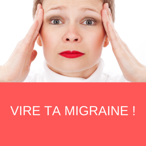 Vire ta migraine